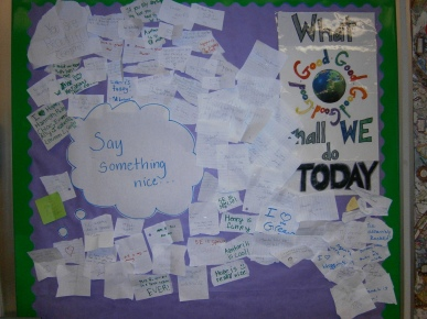 "Our beginning of the year bulletin board where our ""say something nice"" comments were posted after being read each Friday."